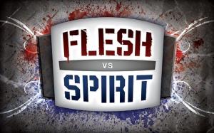 flesh vs spirit